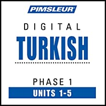 Turkish Phase 1, Unit 01-05: Learn to Speak and Understand Turkish with Pimsleur Language Programs Audiobook by  Pimsleur Narrated by  Pimsleur