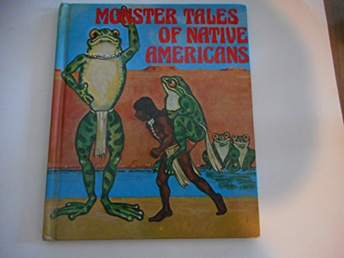 Monster Tales of Native Americans (Search for the Unknown)