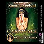 Sara's Arrival: First Orgasm at Carnivale: Molly Synthia's Carnivale, Book 1 | Molly Synthia