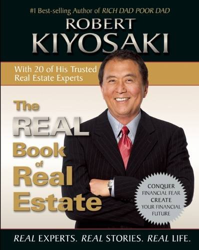 Robert T. Kiyosaki - The Real Book of Real Estate: Real Experts. Real Stories. Real Life.