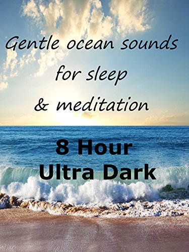 Gentle ocean sounds for sleep and meditation 8 hours ultra dark