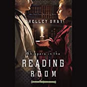 Whispers in the Reading Room: A Chicago World's Fair Mystery   Shelley Gray