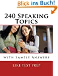 240 Speaking Topics: with Sample Answ...