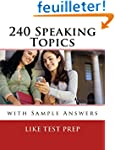 240 Speaking Topics: with Sample Answers