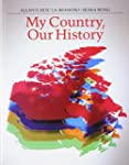 My Country, Our History: Canada from...