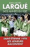 Nos Ann�es en vert: Saint-Etienne 197...