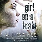 Girl on a Train Hörbuch von A. J. Waines Gesprochen von: Melissa Chambers