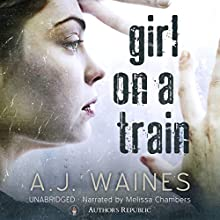 Girl on a Train Audiobook by A. J. Waines Narrated by Melissa Chambers