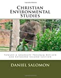 Christian Environmental Studies: Toward A Graduate Program-Revised and Expanded-Second Edition