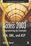 Access 2003 Programming by Example with VBA, XML, and ASP (1556222238) by Julitta Korol