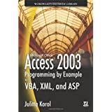 Access 2003 Programming By Example With VBA, XML, And ASP ~ Julitta Korol