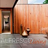 Alfresco Living: 21st Century Architecture