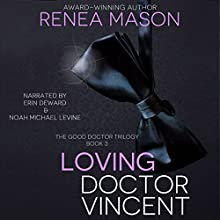 Loving Doctor Vincent: The Good Doctor Trilogy, Book 3 Audiobook by Renea Mason Narrated by Noah Michael Levine, Erin Deward