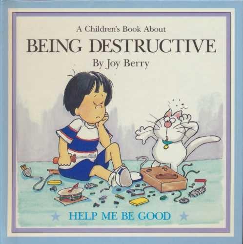 Children's Book About BEING DESTRUCTIVE help me be good PDF
