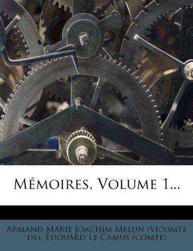 Mémoires, Volume 1...