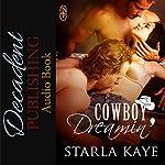 Cowboy Dreamin': 1Night Stand Series, Book 214 | Starla Kaye