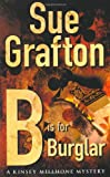 B Is For Burglar: A Kinsey Millhone Mystery (Kinsey Millhone Mysteries) Sue Grafton