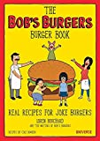 img - for The Bob's Burgers Burger Book: Real Recipes for Joke Burgers book / textbook / text book