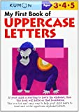 My First Book Of Uppercase Letters (Kumon Workbooks)