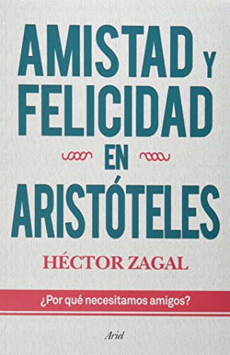 Amistad y felicidad en Aristoteles. Por que necesitamos amigos? (Spanish Edition) PDF