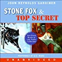 Stone Fox & Top Secret (       UNABRIDGED) by John Reynolds Gardiner Narrated by B.D. Wong