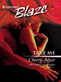 Take Me (Harlequin Blaze)