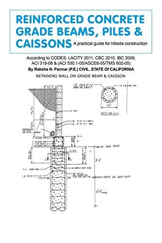 Reinforced Concrete Grade Beams, Piles & Caissons: A Practical Guide for Hillside Construction PDF