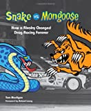 img - for Snake vs. Mongoose: How a Rivalry Changed Drag Racing Forever book / textbook / text book