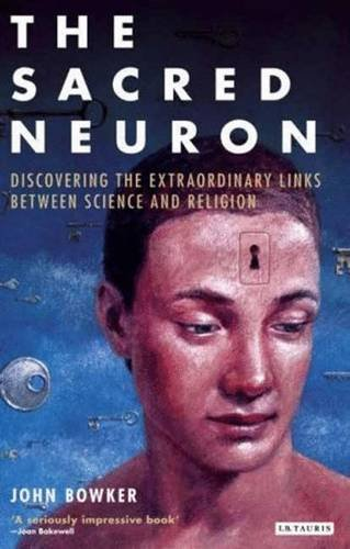 The Sacred Neuron: Extraordinary New Discoveries Linking Science and Religion