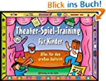 Theater-Spiel-Training f�r Kinder: Al...