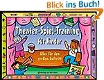 Theater-Spiel-Training f�r Kinder: Al...
