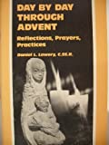 img - for Day by Day Through Advent: Reflections, Prayers, Practices book / textbook / text book
