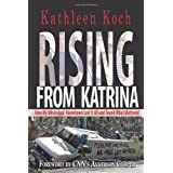 Rising from Katrina: How My Mississippi Hometown Lost It All and Found What Mattered ~ Kathleen Koch
