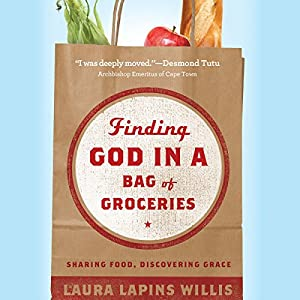 Finding God in a Bag of Groceries Audiobook
