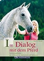Im Dialog mit dem Pferd: Belohnungslernen - der Schlüssel zu Motivation und Vertrauen von Cadmos