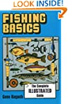 Fishing Basics: The Complete Illustra...