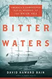 img - for Bitter Waters: America's Forgotten Naval Mission to the Dead Sea by David Haward Bain (2011-08-18) book / textbook / text book