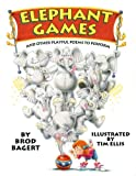 img - for Elephant Games: And Other Playful Poems to Perform book / textbook / text book