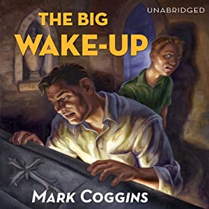 The Big Wake-Up: August Riordan, Book 5 | [Mark Coggins]