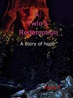 A Twin's Redemption: A Story of Hope [Kindle Edition]