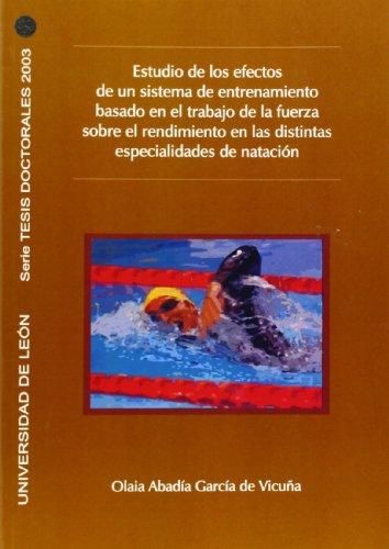 Estudio de los efectos de un sistema de entrenamiento basado en el rodaje de la fuerza sobre el rendimiento en los distintas especialidades de natación (Tesis doctorales 2003)
