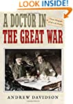 A Doctor in The Great War: Unseen Pho...