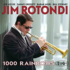 Jim Rotondi - 1000 Rainbows cover