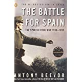 The Battle for Spain: The Spanish Civil War 1936-1939 ~ Antony Beevor