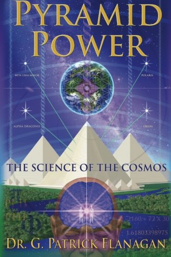 Pyramid Power: The Science of the Cosmos (The Flanagan Revelations) (Volume 1) (Pyramid Energy compare prices)