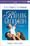 Raising Great Kids for Parents of Preschoolers Participant's Guide (0310232953) by Cloud, Henry