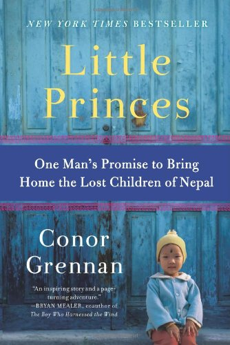 Little Princes: One Man's Promise to Bring Home the Lost