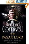 The Pagan Lord (The Last Kingdom Seri...
