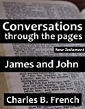 James and John (Conversations Through the Pages - New Testament)