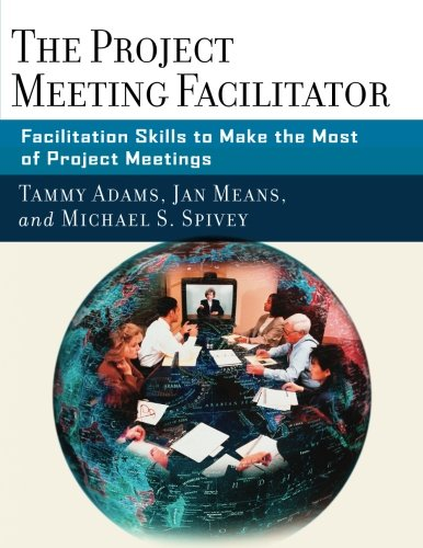 The Project Meeting Facilitator: Facilitation Skills to Make the Most of Project Meetings the granny project